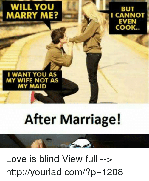 love marriage and memes will you marry me but icannot even cook