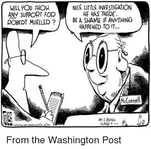Politics, Washington Post, and Nice: WILL YOU SHOW  ANY SUPPORT FOP  ROBERT MUELLER ?  NICE LITTLE INVESTIGATION  HE HAS THERE.  BE A SHAME IF ANYTHING  HAPPENED TO IT.  McComme  AM I BEING  CLEAR ?-