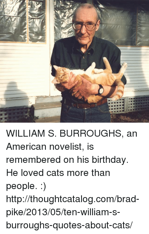 William S Burroughs An American Novelist Is Remembered On His