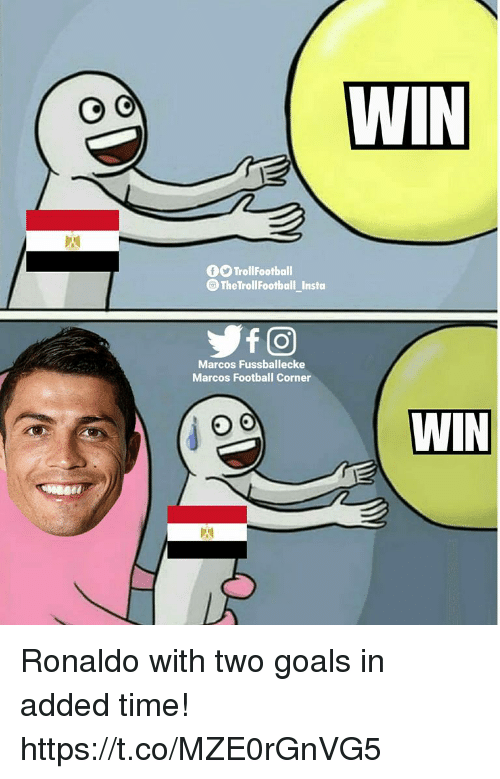 Football, Goals, and Memes: WIN  fO TrollFootball  The TrollFootball Insta  Yf@  Marcos Fussballecke  Marcos Football Corner  WIN Ronaldo with two goals in added time! https://t.co/MZE0rGnVG5