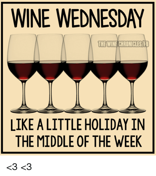 wine wednesday the wine chronicles fb like a little holiday 5530769 ✅ 25 best memes about wine wednesday wine wednesday memes,Wine Wednesday Meme