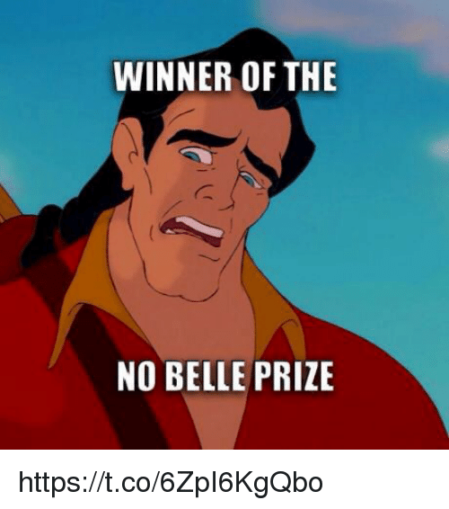 Memes, 🤖, and Belle: WINNER OF THE  NO BELLE PRIZE https://t.co/6ZpI6KgQbo