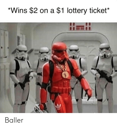 Lottery, Wins, and  Lottery Ticket: *Wins $2 on a $1 lottery ticket* Baller