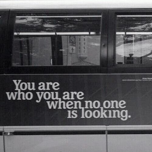 Looking, Who, and One: wiou you are no one  who you are  whenno,one  is looking.