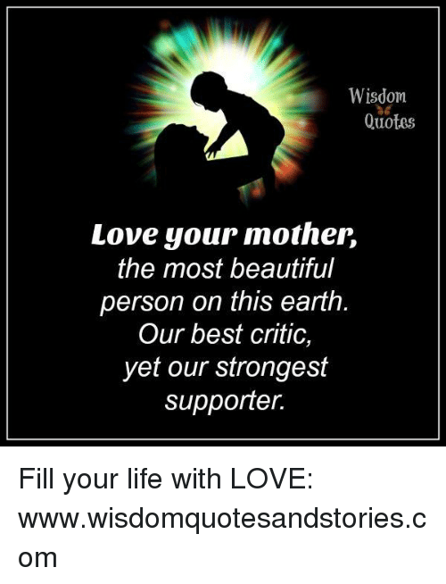Wisdom Quotes Love Your Motheir The Most Beautiful Person On This Interesting Beautiful Quotes About Love