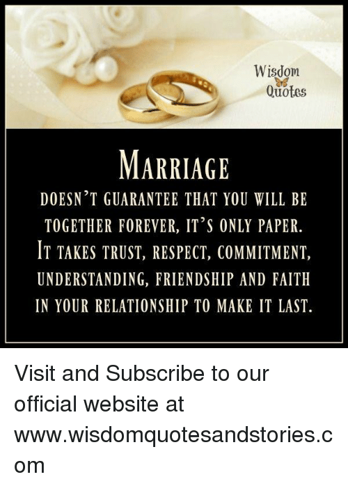 Wisdom Quotes Marriage Doesnt Guarantee That You Will Be Together