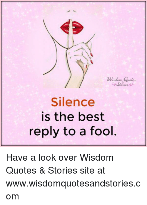 Wisdom Quotes Stories A Silence Is The Best Reply To A Fool Have A Simple Quotes About Stories