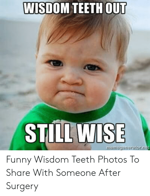 Funny Wisdom Teeth Pictures