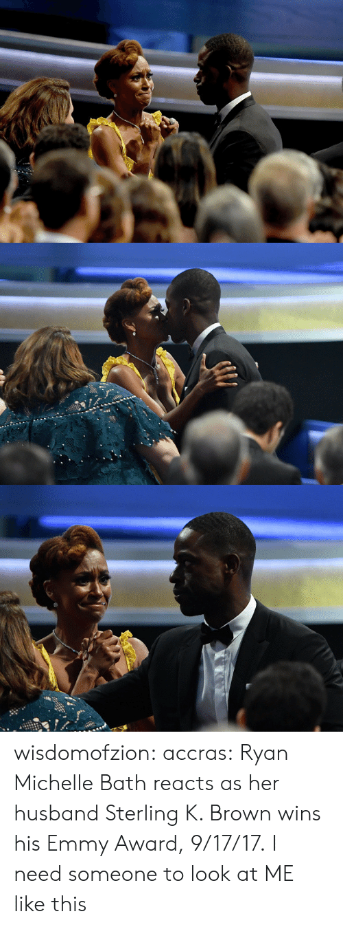 Target, Tumblr, and Blog: wisdomofzion:  accras:  Ryan Michelle Bath reacts as her husband Sterling K. Brown wins his Emmy Award, 9/17/17.  I need someone to look at ME like this