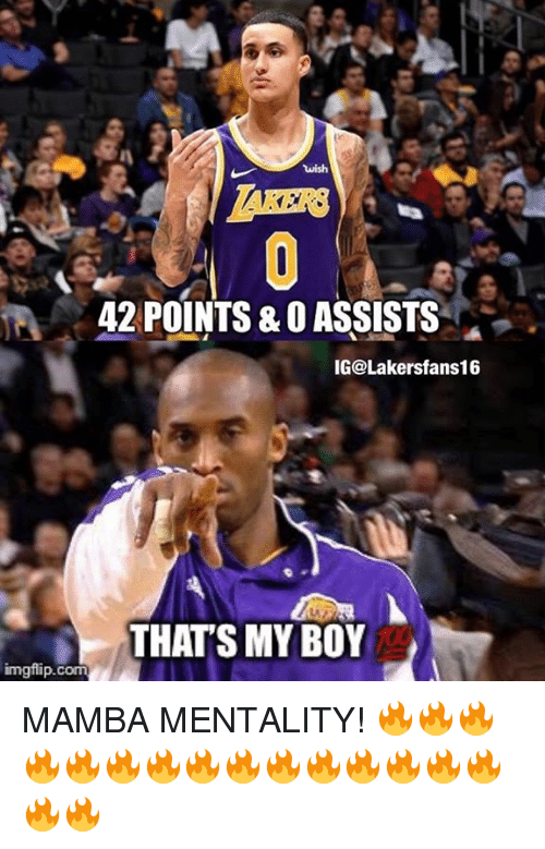 That's My Boy, Boy, and Com: wish  AKERS  42 POINTS & O ASSISTS  IG@Lakersfans16  THATS MY BOY  imgflip.com MAMBA MENTALITY! 🔥🔥🔥🔥🔥🔥🔥🔥🔥🔥🔥🔥🔥🔥🔥🔥🔥