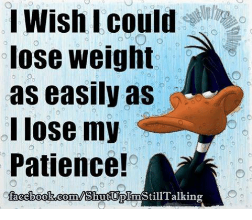 wish i could lose weight as easily as i lose 12795394 ✅ 25 best memes about lose my patience lose my patience memes