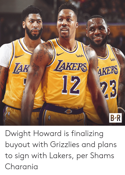 Dwight Howard, Memphis Grizzlies, and Los Angeles Lakers: wish  wish  AKERSAKES  AK  1223  B-R Dwight Howard is finalizing buyout with Grizzlies and plans to sign with Lakers, per Shams Charania