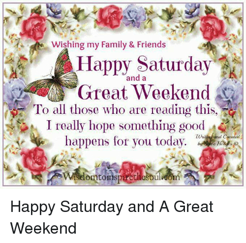 Wishing My Family Friends And A Great Weekend To All Those Who