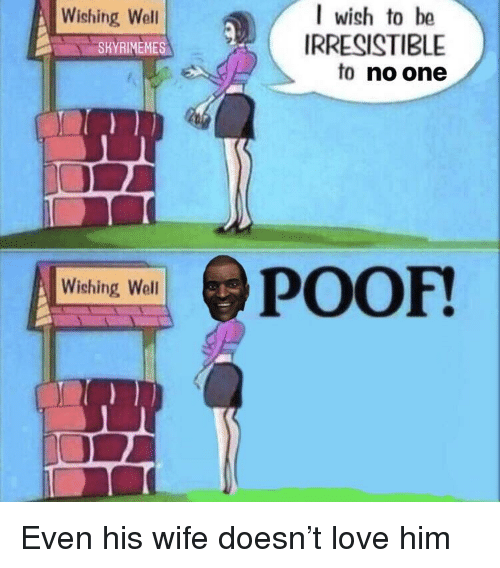be irresistible to him
