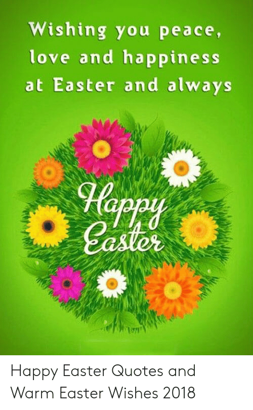Wishing You Peace Love and Happiness at Easter and Always ...