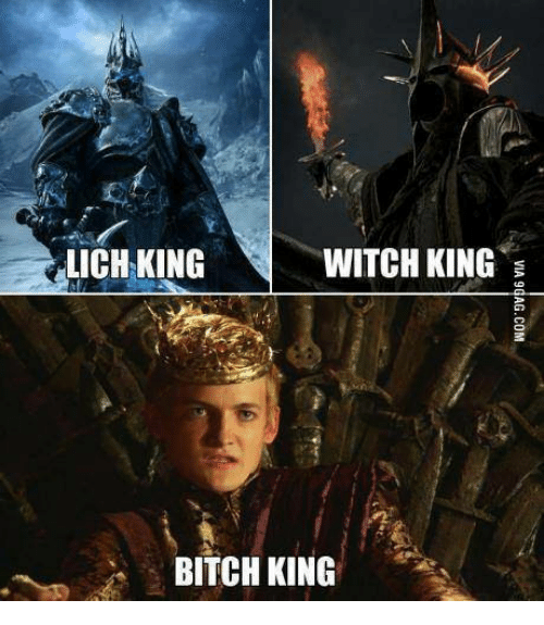 Witch King Lich King Bitch King Witch Meme On Meme