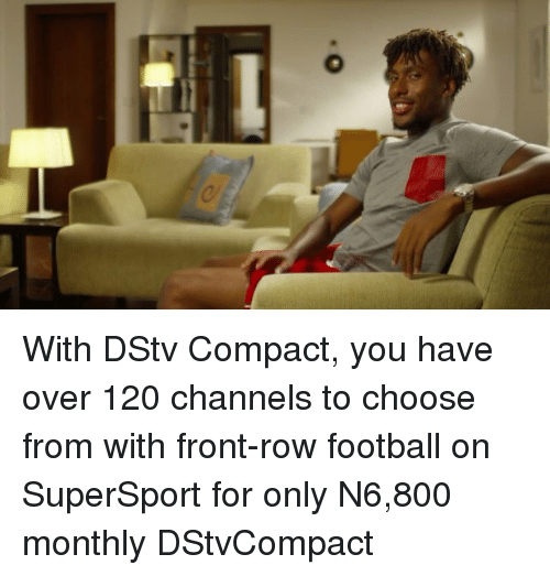 With DStv Compact You Have Over 120 Channels to Choose From