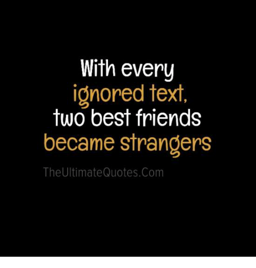 With Every Ignored Text Two Best Friends Became Strangers