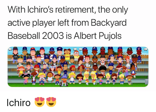 Backyard Baseball 2003 Players with lchiro's retirement the only active player left from backyard