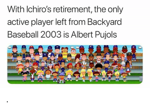 Backyard Football 2003 with lchiro's retirement the only active player left from backyard