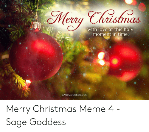 With Love at This Holy Moment in Time SAGEGODDESSCOM Merry