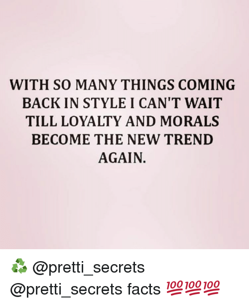 with so many things coming back in style i can t wait till loyalty