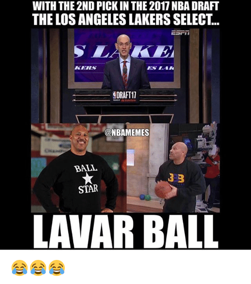 Los Angeles Lakers, Los-Angeles-Lakers, and Nba: WITH THE 2ND PICK IN THE 2017 NBA DRAFT  THE LOS ANGELES LAKERS SELECT...  KERS  ETES  ES LAK  DRAFT17  @NBAMEMES  BALL  STAR  LAVAR BALL 😂😂😂