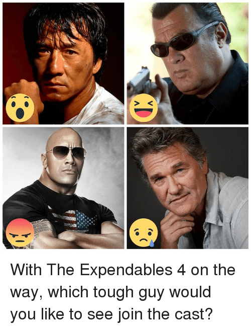 Memes, Tough, and Casted: With The Expendables 4 on the way, which tough guy would you like to see join the cast?
