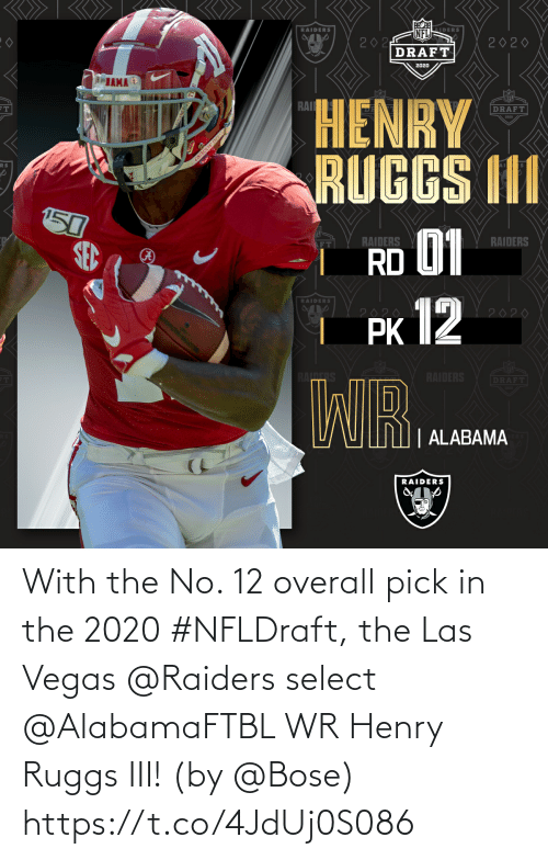 Memes, Las Vegas, and Las Vegas: With the No. 12 overall pick in the 2020 #NFLDraft, the Las Vegas @Raiders select @AlabamaFTBL WR Henry Ruggs III!  (by @Bose) https://t.co/4JdUj0S086