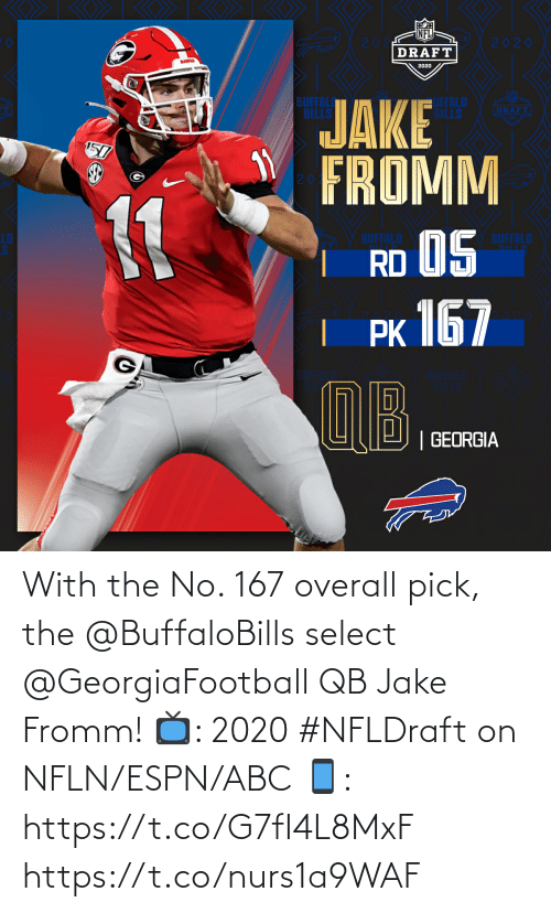 Abc, Espn, and Memes: With the No. 167 overall pick, the @BuffaloBills select @GeorgiaFootball QB Jake Fromm!  📺: 2020 #NFLDraft on NFLN/ESPN/ABC 📱: https://t.co/G7fI4L8MxF https://t.co/nurs1a9WAF