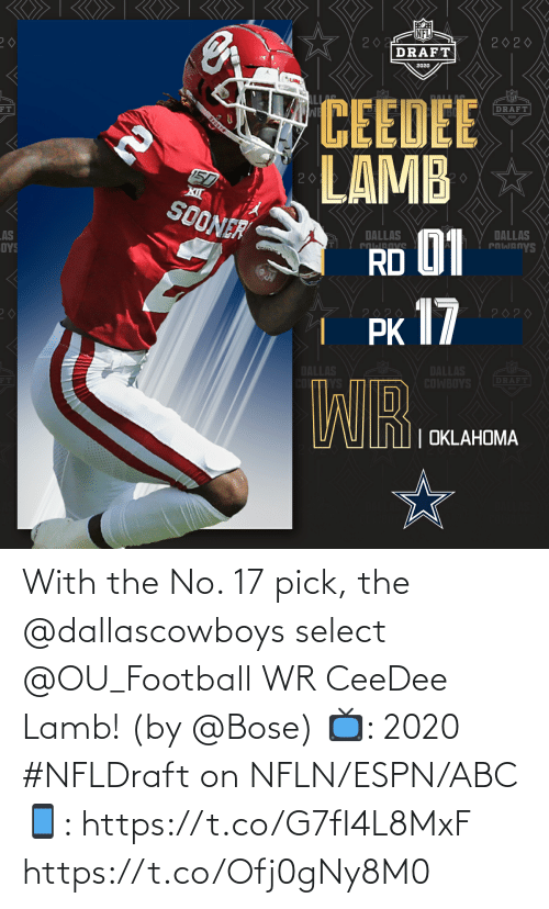 Abc, Espn, and Football: With the No. 17 pick, the @dallascowboys select @OU_Football WR CeeDee Lamb!  (by @Bose)  📺: 2020 #NFLDraft on NFLN/ESPN/ABC 📱: https://t.co/G7fI4L8MxF https://t.co/Ofj0gNy8M0