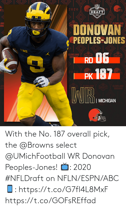 Abc, Espn, and Memes: With the No. 187 overall pick, the @Browns select @UMichFootball WR Donovan Peoples-Jones!  📺: 2020 #NFLDraft on NFLN/ESPN/ABC 📱: https://t.co/G7fI4L8MxF https://t.co/GOFsREffad