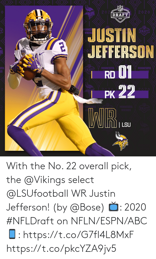Abc, Espn, and Memes: With the No. 22 overall pick, the @Vikings select @LSUfootball WR Justin Jefferson! (by @Bose)  📺: 2020 #NFLDraft on NFLN/ESPN/ABC 📱: https://t.co/G7fI4L8MxF https://t.co/pkcYZA9jv5