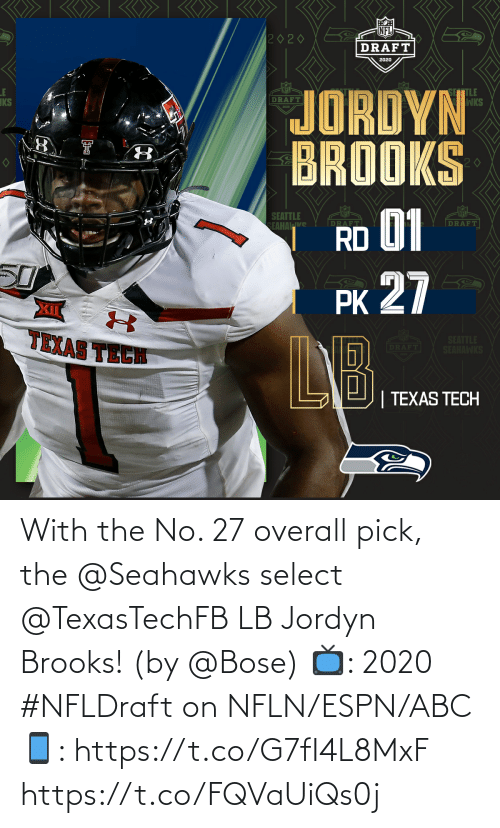 Abc, Espn, and Memes: With the No. 27 overall pick, the @Seahawks select @TexasTechFB LB Jordyn Brooks! (by @Bose)  📺: 2020 #NFLDraft on NFLN/ESPN/ABC 📱: https://t.co/G7fI4L8MxF https://t.co/FQVaUiQs0j