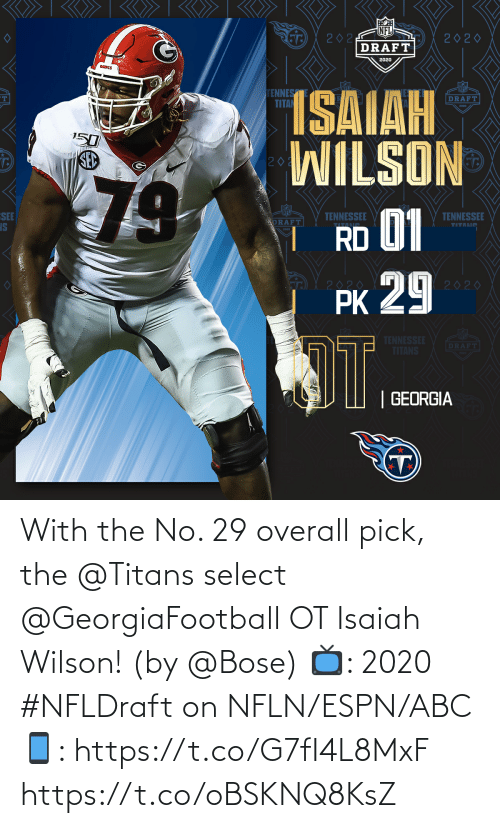Abc, Espn, and Memes: With the No. 29 overall pick, the @Titans select @GeorgiaFootball OT Isaiah Wilson! (by @Bose)  📺: 2020 #NFLDraft on NFLN/ESPN/ABC 📱: https://t.co/G7fI4L8MxF https://t.co/oBSKNQ8KsZ
