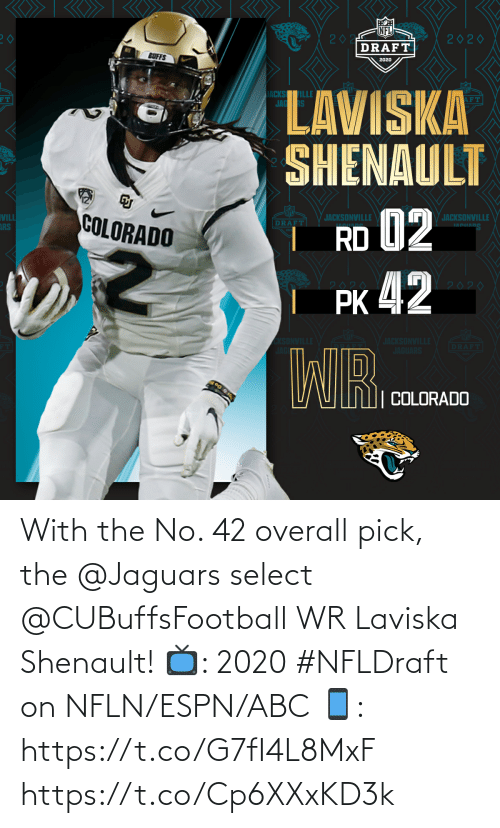 Abc, Espn, and Memes: With the No. 42 overall pick, the @Jaguars select @CUBuffsFootball WR Laviska Shenault!  📺: 2020 #NFLDraft on NFLN/ESPN/ABC 📱: https://t.co/G7fI4L8MxF https://t.co/Cp6XXxKD3k