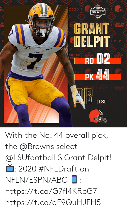 Abc, Espn, and Memes: With the No. 44 overall pick, the @Browns select @LSUfootball S Grant Delpit!   📺: 2020 #NFLDraft on NFLN/ESPN/ABC 📱: https://t.co/G7fI4KRbG7 https://t.co/qE9QuHJEH5