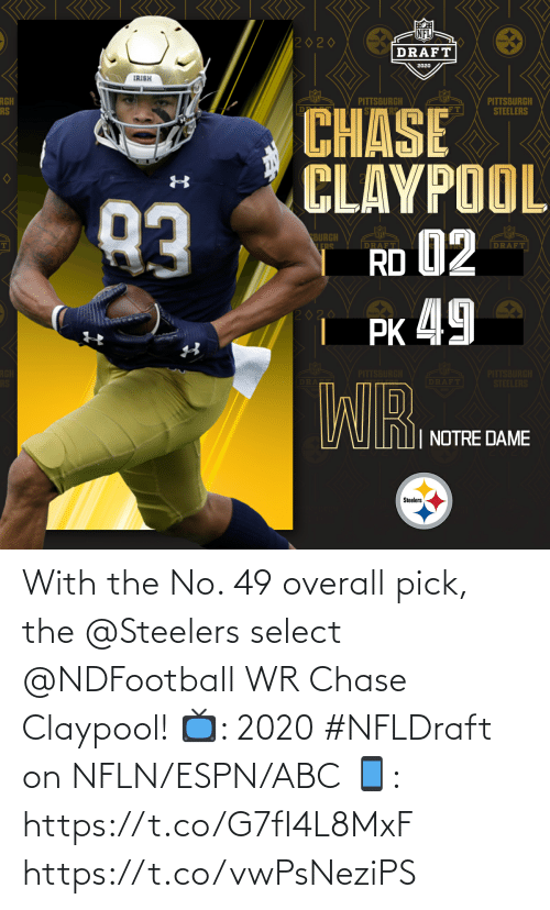 Abc, Espn, and Memes: With the No. 49 overall pick, the @Steelers select @NDFootball WR Chase Claypool!  📺: 2020 #NFLDraft on NFLN/ESPN/ABC 📱: https://t.co/G7fI4L8MxF https://t.co/vwPsNeziPS