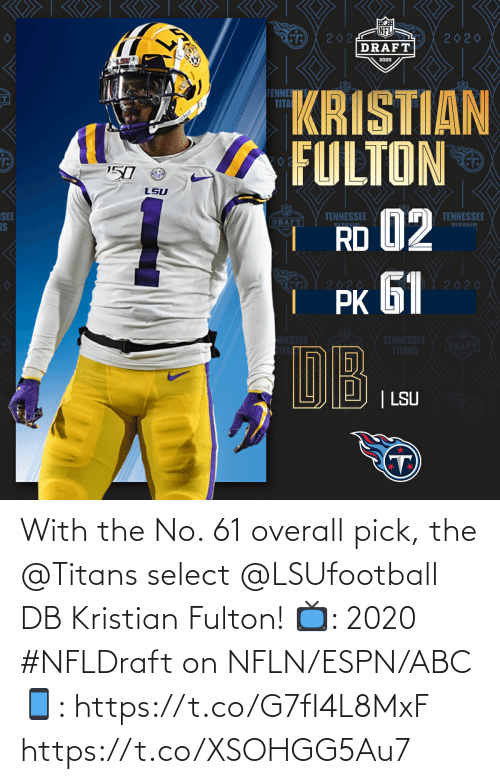 Abc, Espn, and Memes: With the No. 61 overall pick, the @Titans select @LSUfootball DB Kristian Fulton!  📺: 2020 #NFLDraft on NFLN/ESPN/ABC 📱: https://t.co/G7fI4L8MxF https://t.co/XSOHGG5Au7
