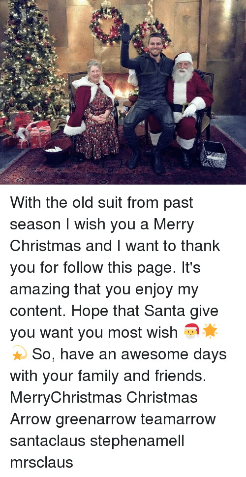 Christmas, Family, and Friends: With the old suit from past season I wish you a Merry Christmas and I want to thank you for follow this page. It's amazing that you enjoy my content. Hope that Santa give you want you most wish 🎅🌟💫 So, have an awesome days with your family and friends. MerryChristmas Christmas Arrow greenarrow teamarrow santaclaus stephenamell mrsclaus