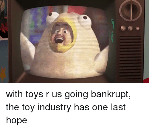 with toys r us going bankrupt the toy industry has 27976023 toys r us and toys r us meme on me me
