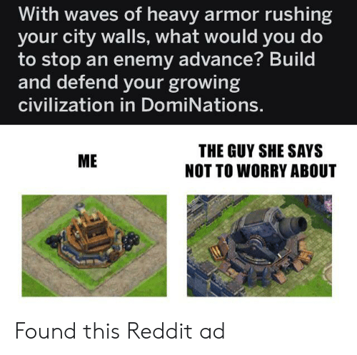 With Waves of Heavy Armor Rushing Your City Walls What Would