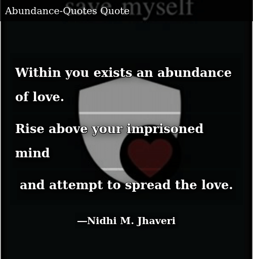 Within You Exists an Abundance of Love Rise Above Your ...