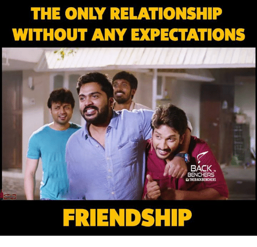 Without Any Expectations Back Benchers Nthebackbenchers Friendship