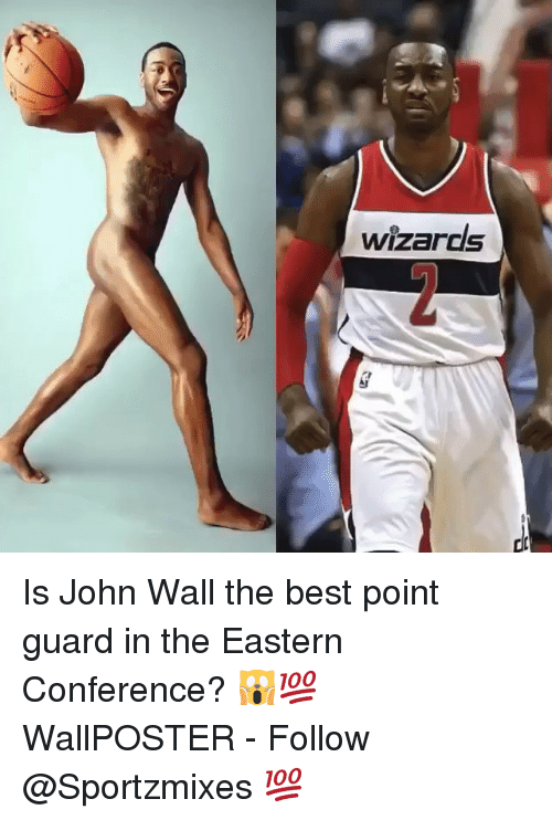 John Wall, Memes, and Best: wizards Is John Wall the best point guard in the Eastern Conference? 🙀💯 WallPOSTER - Follow @Sportzmixes 💯