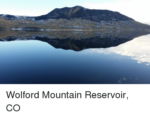 Wolford, Reservoir, and  Mountain: Wolford Mountain Reservoir, CO