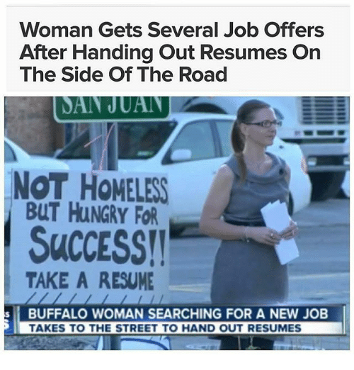 woman gets several job offers after handing out resumes on the