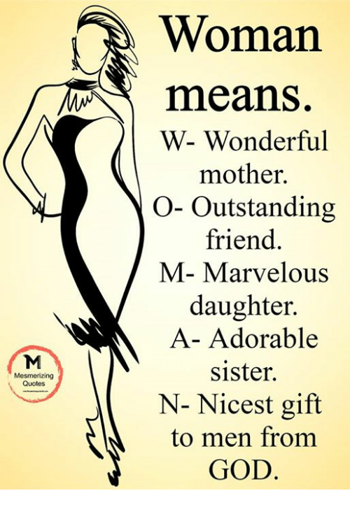 Woman Means W Wonderful Mother O Outstanding Friend M Marvelous