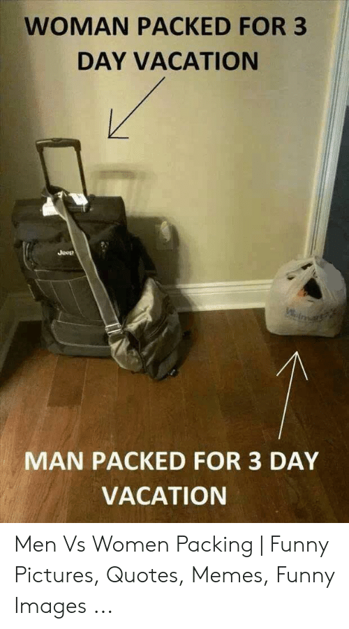 WOMAN PACKED FOR 3 DAY VACATION Jeep MAN PACKED FOR 3 DAY ...