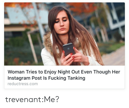 Instagram, Target, and Tumblr: Woman Tries to Enjoy Night Out Even Though Her  Instagram Post Is Fucking Tanking  reductress.com trevenant:Me?